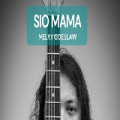 Sio Mama - Melky Goeslaw (Cover)