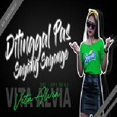 Vita Alvia Ditinggal Pas Sayang Sayange (Remix Version) MP3
